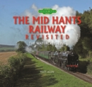 The Mid Hants Railway Revisited : The Watercress Line - Book