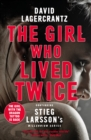 The Girl Who Lived Twice : A New Dragon Tattoo Story - eBook