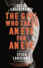 The Girl Who Takes an Eye for an Eye : Continuing Stieg Larsson's Dragon Tattoo series - Book