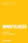 Mindfulness - Be Mindful. Live in the Moment. - Book