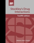 Stockley's Drug Interactions : A Source Book of Interactions, Their Mechanisms, Clinical Importance and Management - Book