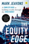 The Equity Edge : A complete guide to building wealth through the stock market - Book