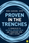 Proven in the Trenches : 11 Principles to Maximize Advisor Value and Transform Your Firm's Future - Book