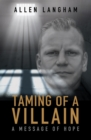Taming of a Villain : A message of hope - Book