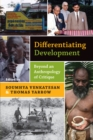 Differentiating Development : Beyond an Anthropology of Critique - eBook