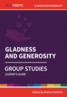 Holy Habits Group Studies: Gladness and Generosity : Leader's Guide - Book