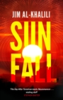 Sunfall : The cutting edge 'what-if' thriller from the celebrated scientist and BBC broadcaster - Book