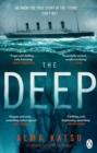 The Deep : We all know the story of the Titanic . . . don't we? - Book