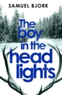 The Boy in the Headlights : From the author of the Richard & Judy bestseller I'm Travelling Alone - Book