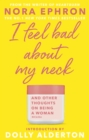 I Feel Bad About My Neck : Dolly Alderton introduction - Book
