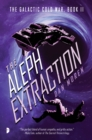 The Aleph Extraction : The Galactic Cold War, Book II - eBook