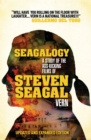 Seagalogy : The Ass-kicking Films of Steven Seagal - Book