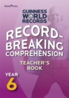 Record Breaking Comprehension Year 6 Teacher's Book - Book