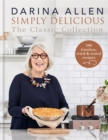 Simply Delicious the Classic Collection : 100 timeless, tried & tested recipes - Book
