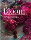 In Bloom : Growing, harvesting and arranging flowers all year round - eBook