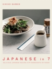 Japanese in 7 : Delicious Japanese recipes in 7 ingredients or fewer - Book