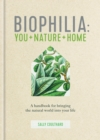 Biophilia : You + Nature + Home - eBook