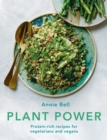 Plant Power : Protein-rich recipes for vegetarians and vegans - eBook