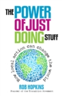 The Power of Just Doing Stuff : How local action can change the world - Book