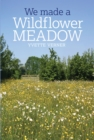 We Made a Wildflower Meadow - Book