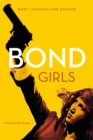 Bond Girls : Body, Fashion and Gender - Book