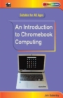 An Introduction to Chromebook Computing - Book