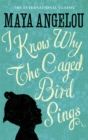 I Know Why The Caged Bird Sings : The international Classic and Sunday Times Top Ten Bestseller - Book