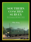 Southern Coaches Survey : Pre-Grouping and BR Mark 1 Stock - Book