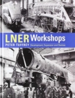 LNER Workshops - Book