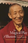 The Magical Play of Illusion : The Autobiography of Trijang Rinpoche - Book