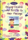 Helping Children Who Bottle Up Their Feelings : A Guidebook - Book