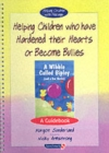 Helping Children Who Have Hardened Their Hearts or Become Bullies : A Guidebook - Book