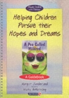 Helping Children Pursue their Hopes and Dreams & A Pea Called Mildred : Set - Book