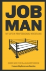 Job Man : My Life in Professional Wrestling - eBook