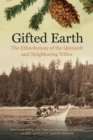 Gifted Earth : The Ethnobotany of the Quinault and Neighboring Tribes - Book