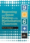 Reasoning and Sense Making in the Mathematics Classroom : Pre-K - Grade 2 - Book