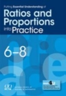 Putting Essential Understanding of Ratios and Proportions into Practice in Grades 6-8 - Book