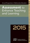 Annual Perspectives in Math Ed 2015 : Assessment to Enhance Learning and Teaching - Book