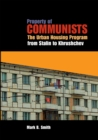 Property of Communists : The Urban Housing Program from Stalin to Khrushchev - Book
