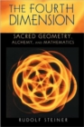 The Fourth Dimension : Sacred Geometry, Alchemy and Mathematics - Book
