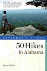 Explorer's Guide 50 Hikes in Alabama - Book
