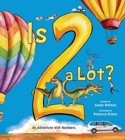 Is 2 a Lot : An Adventure With Numbers - Book