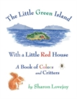 The Little Green Island with a Little Red House - Book