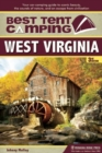 Best Tent Camping: West Virginia : Your Car-Camping Guide to Scenic Beauty, the Sounds of Nature, and an Escape from Civilization - Book