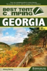 Best Tent Camping: Georgia : Your Car-Camping Guide to Scenic Beauty, the Sounds of Nature, and an Escape from Civilization - Book