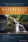 Waterfalls of the Blue Ridge : A Hiking Guide to the Cascades of the Blue Ridge Mountains - Book