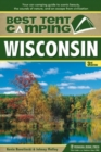 Best Tent Camping: Wisconsin : Your Car-Camping Guide to Scenic Beauty, the Sounds of Nature, and an Escape from Civilization - Book