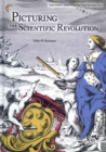 PICTURING THE SCIENTIFIC REVOLUTION - Book