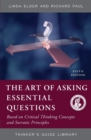 The Art of Asking Essential Questions : Based on Critical Thinking Concepts and Socratic Principles - Book