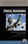 The Thinker's Guide to Ethical Reasoning : Based on Critical Thinking Concepts & Tools - Book